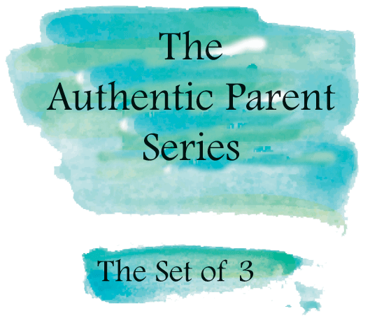The Authentic Parent Series – The Set of 3
