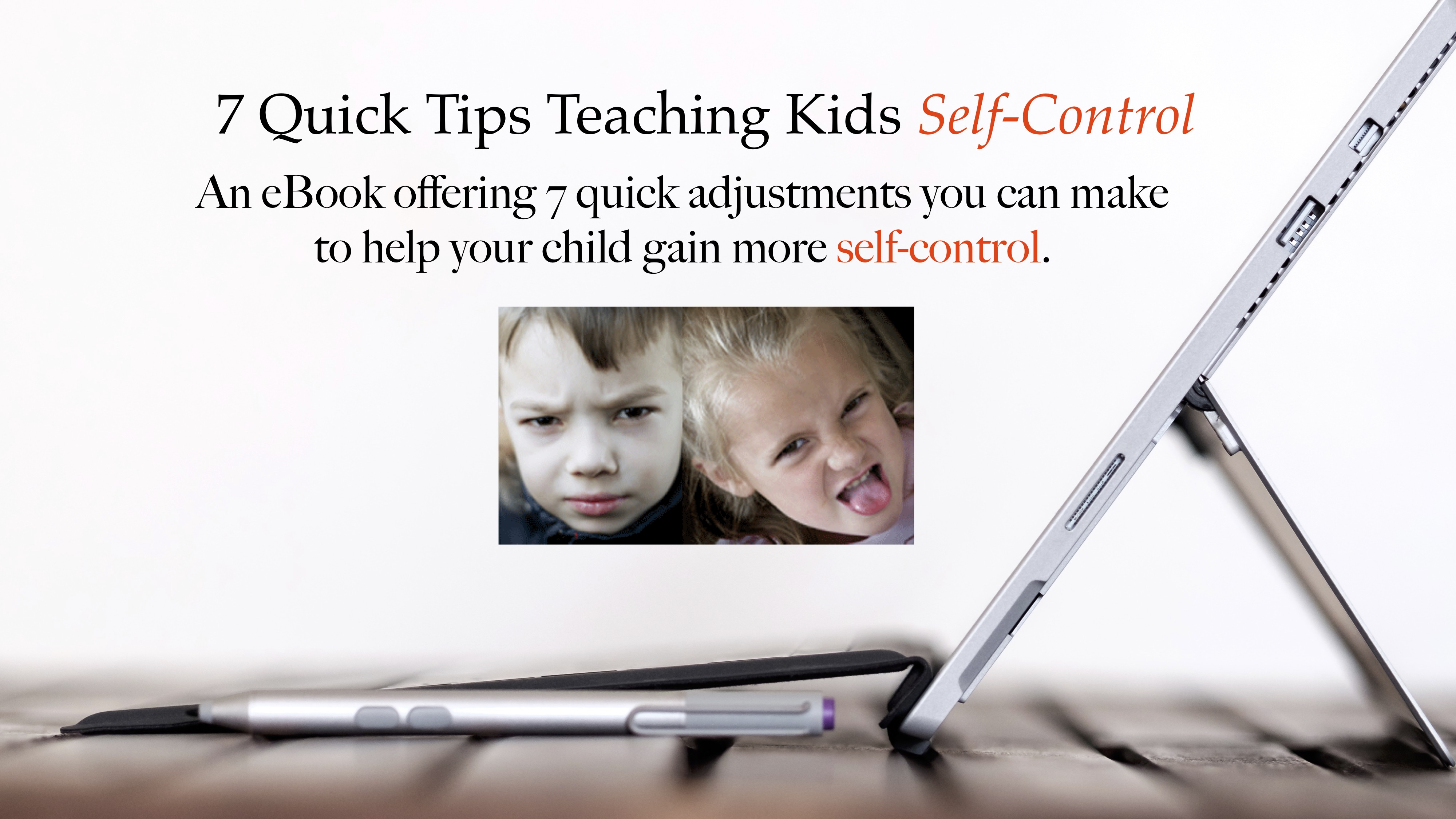 7 Ways to Help Kids Control Themselves An eBook with 7 Quick adjustments you can make to help your child gain more self-control.
